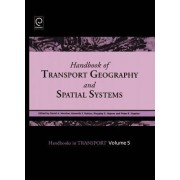 Handbook of Transport Geography and Spatial Systems by David A. Hensher