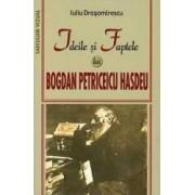 Ideile Si Faptele Lui Bogdan Petriceicu Hasdeu - Iuliu Dragomirescu