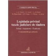 Legislatia privind taxele judiciare de timbru. Comentariu pe articole