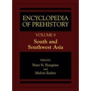 Encyclopedia of Prehistory: South and Southwest Asia v. 8 by Peter N. Peregrine