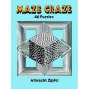 Maze Craze by Albrecht Zipfel
