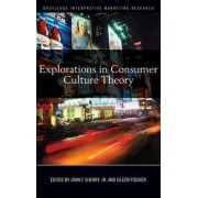 Explorations in Consumer Culture Theory by Jr. John F. Sherry