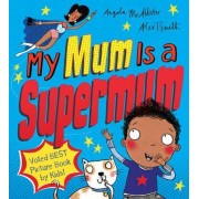 My Mum is a Supermum by Angela McAllister