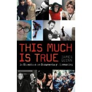 This Much is True by James Quinn