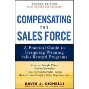 Compensating the Sales Force: A Practical Guide to Designing Winning Sales Reward Programs by David J. Cichelli