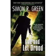 Live and Let Drood by Simon R Green