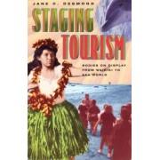Staging Tourism by Jane Desmond