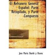 El Refranero General Espanol by Jos Mara Sbarbi y Osuna
