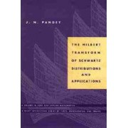 The Hilbert Transform of Schwartz Distributions and Applications by J. N. Pandey