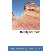 The City of London by Peter Hampson Ditchfield