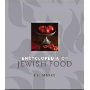 Encyclopedia of Jewish Food by Gil Marks