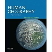 Human Geography by Professor of Geography and Public Policy John Rennie Short