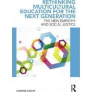 Rethinking Multicultural Education for the Next Generation by Nadine Dolby