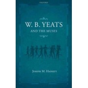 W.B. Yeats and the Muses by Joseph M. Hassett