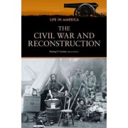 The Civil War and Reconstruction by Rodney P. Carlisle