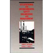 Occupational and Environmental Safety Engineering and Management by H. R. Kavianian