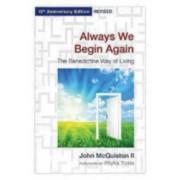 Always We Begin Again by John McQuiston II