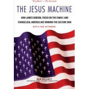 The Jesus Machine by Dan Gilgoff