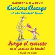 Jorge El Curioso En El Partido de Beisbo/Curious George at the Baseball Game (Bilingual Edition) by H A Rey