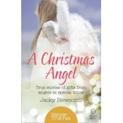 Harpertrue Fate - A Short Read: A Christmas Angel: True Stories of Gifts from Angels at Special Times by Jacky Newcomb
