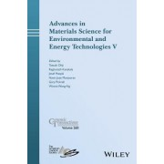 Advances in Materials Science for Environmental and Energy Technologies V: Ceramic Transactions, Volume 260