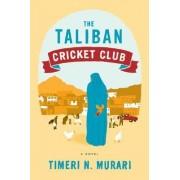The Taliban Cricket Club by Timeri N Murari