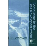 Ecotourism in the Less Developed World by David B. Weaver