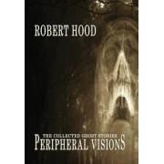 Peripheral Visions by Robert Hood