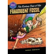 The Furious Case of the Fraudulent Fossil by Barnas G. Monteith