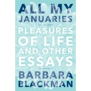 All My Januaries: Pleasures of Life and Other Essays