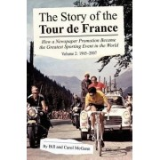 The Story of the Tour de France, Volume 2: 1965-2007 by Bill McGann
