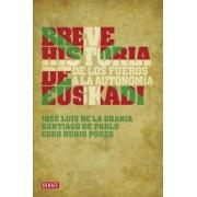Breve Historia de Euskadi by Jose Luis De La Granja Sainz