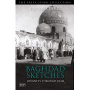 Baghdad Sketches by Freya Stark