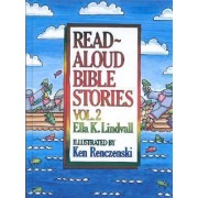 Read-aloud Bible Stories: v. 2 by Ella K. Lindvall