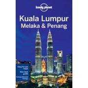 Lonely Planet Kuala Lumpur, Melaka & Penang by Lonely Planet