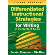 Differentiated Instructional Strategies for Writing in the Content Areas by Carolyn M. Chapman