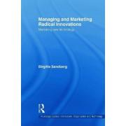 Managing and Marketing Radical Innovations by Birgitta Sandberg