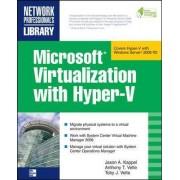 Microsoft Virtualization with Hyper-V by Jason A. Kappel