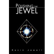 Polishing the Jewel by Kevin Jewell