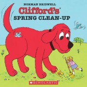 Clifford's Spring Clean-up by Norman Bridwell