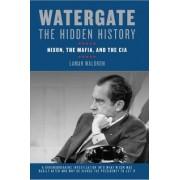 Watergate: the Hidden History by Lamar Waldron