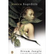 Dream Jungle by Jessica Hagedorn