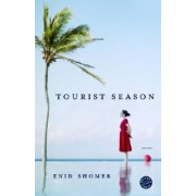 Tourist Season by Enid Shomer