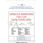 Miracle Exercises That Can Save Your Life! by Edwin W Flatto