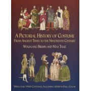 A Pictorial History of Costume from Ancient Times to the Nineteenth Century by W. Bruhn