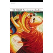 There is an Anger That Moves by Kei Miller