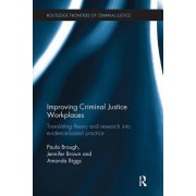 Improving Criminal Justice Workplaces: Translating Theory and Research Into Evidence-Based Practice
