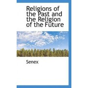 Religions of the Past and the Religion of the Future by Senex
