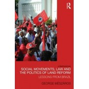 Social Movements, Law and the Politics of Land Reform by George Meszaros
