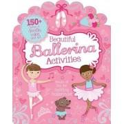 Beautiful Ballerina Activities - Doodle, Colour and Play (Bumper Activity Book)